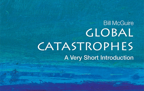 OUP's Very Short Introductions: Global Catastrophes