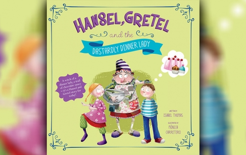 Hansel, Gretal and the Dastardly Dinner Lady by Isabel Thomas