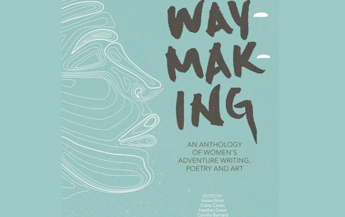 Waymaking: Women's Adventure Writing