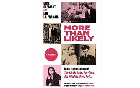 Dick Clements & Ian La Frenais - More Than Likely.jpg